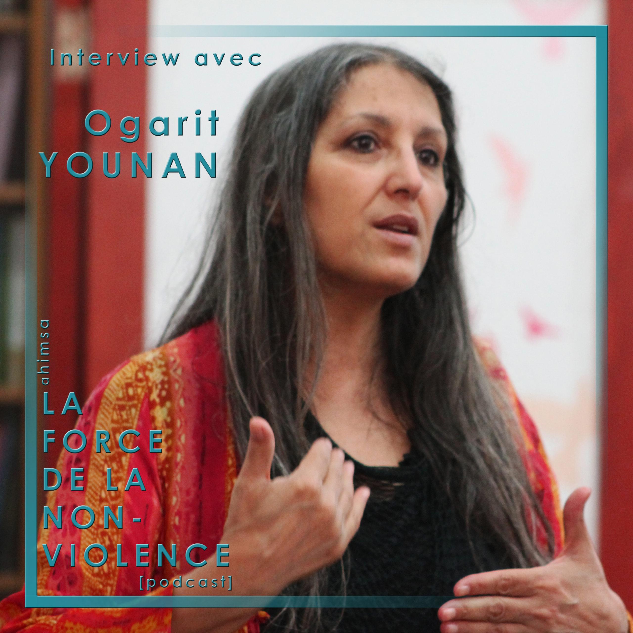 Podcast - Ogarit Younan - interview - nonviolence - Célia Grincourt - activisme - université