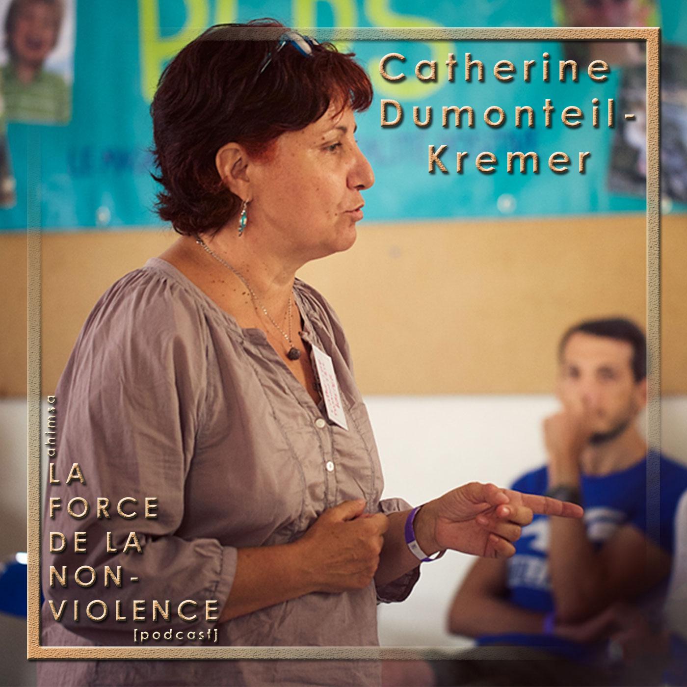 Catherine Dumonteil-Kremer - podcast - La Force de la Non-violence