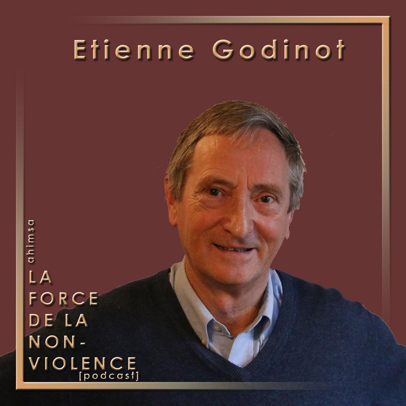 Etienne Godinot - podcast - La Force de la Non-violence