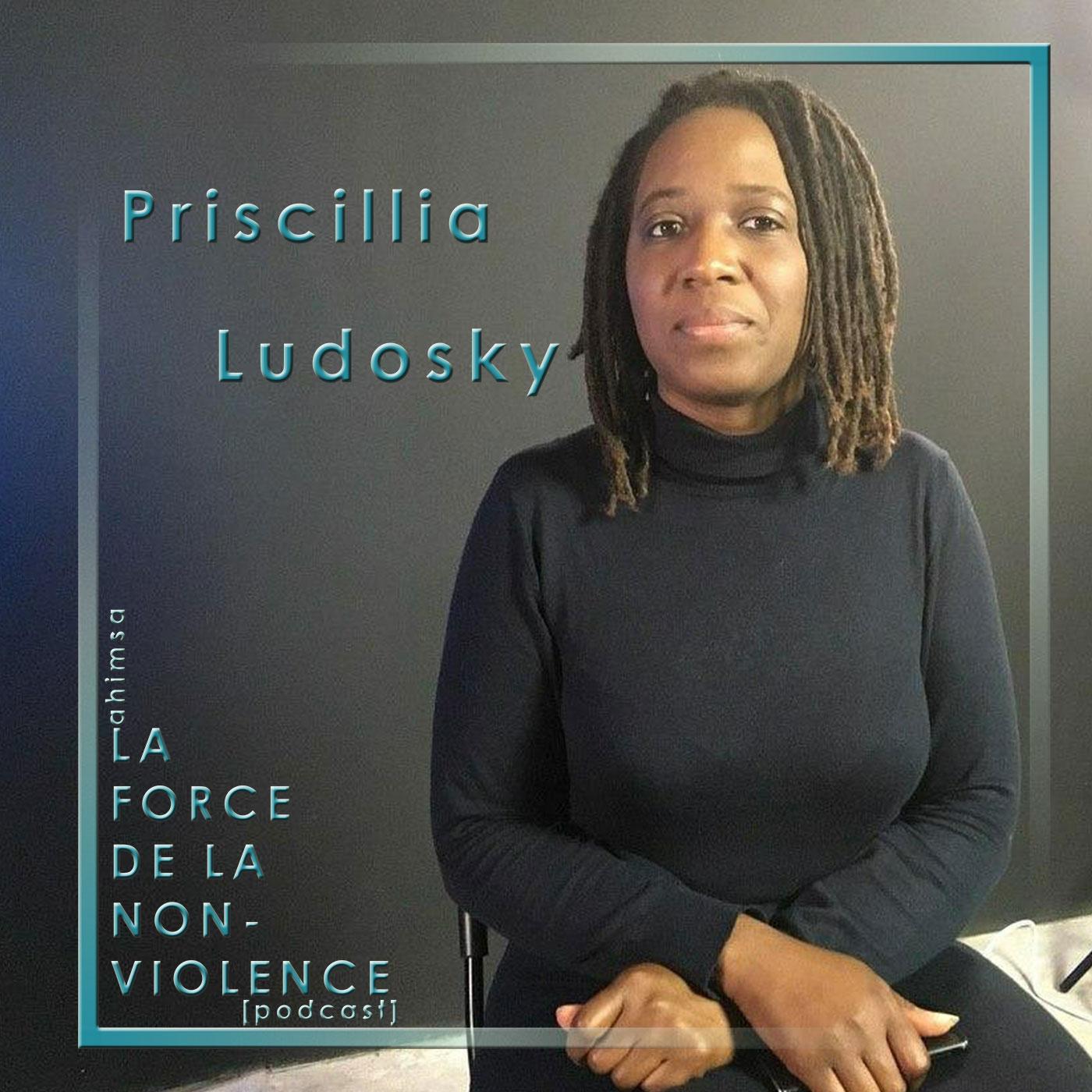 Priscillia Ludosky - podcast - La Force de la Non-violence