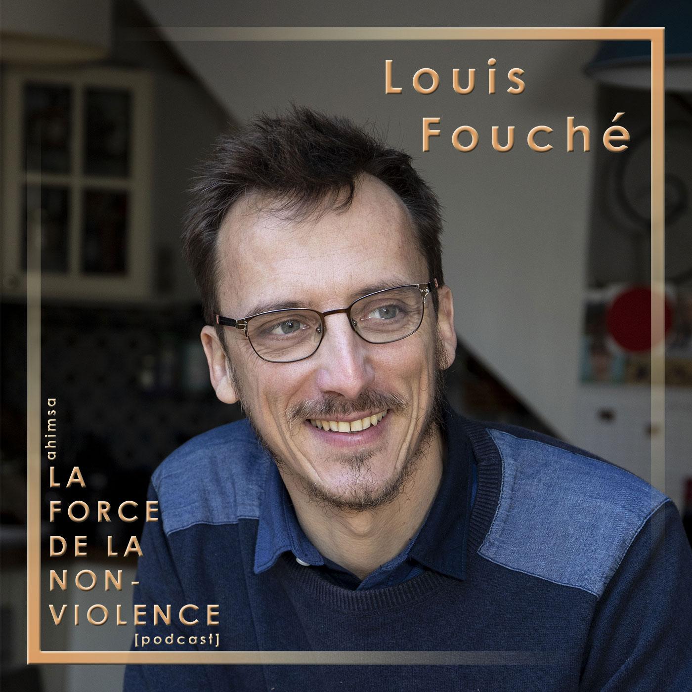 Louis Fouché - La Force de la Non-violence Podcast