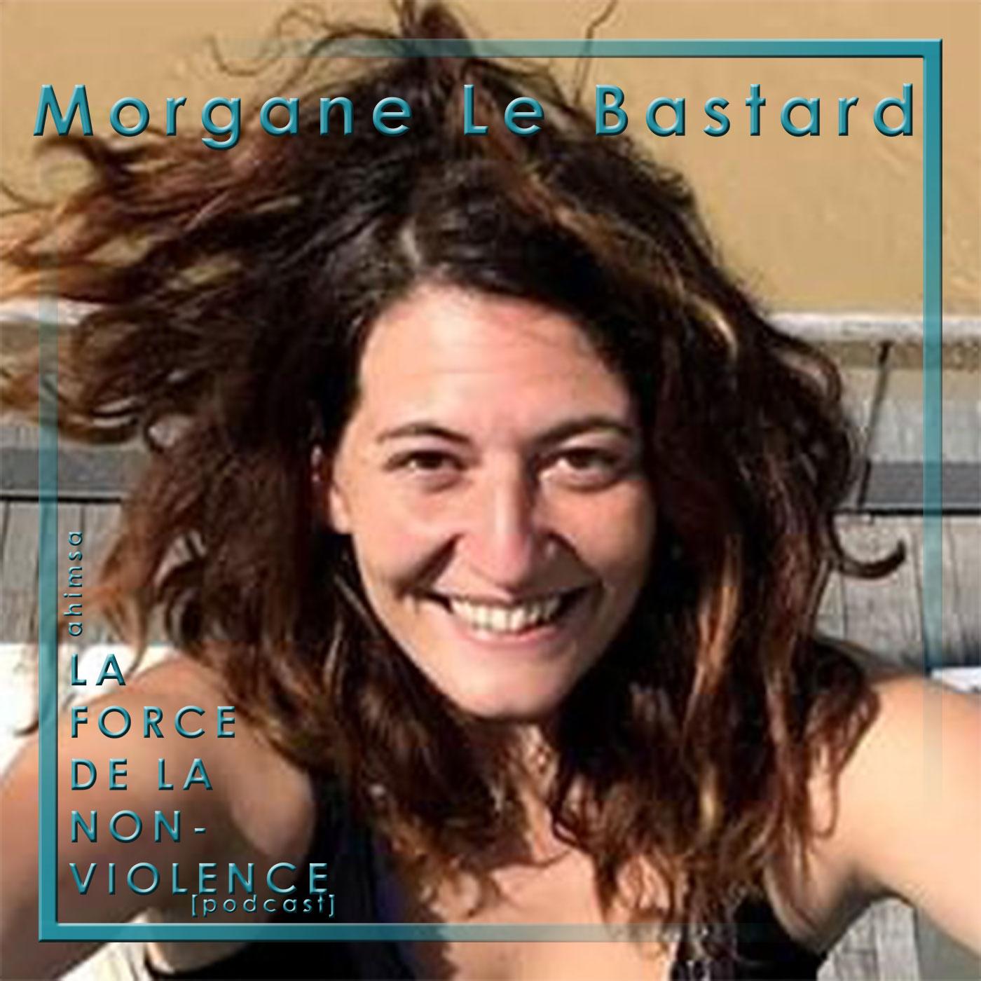 Morgane Le Bastard - Greenpeace - La ForcedelaNonviolence - Podcast